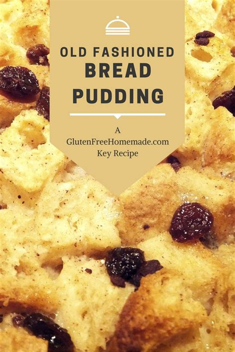 old fashioned recipe old fashioned bread pudding recipe a glutenfreehomemade