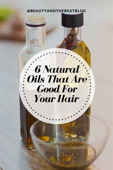 natural oils   good   hair