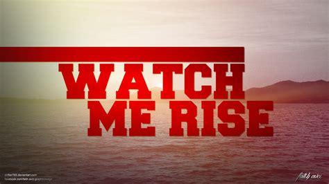 Watch Me Meme - watch me rise by drifter765 on deviantart