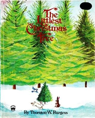 the littlest christmas tree musical the littlest tree by thornton w burgess
