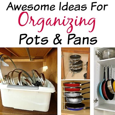 organize pots and pans tips for organizing pots and pans