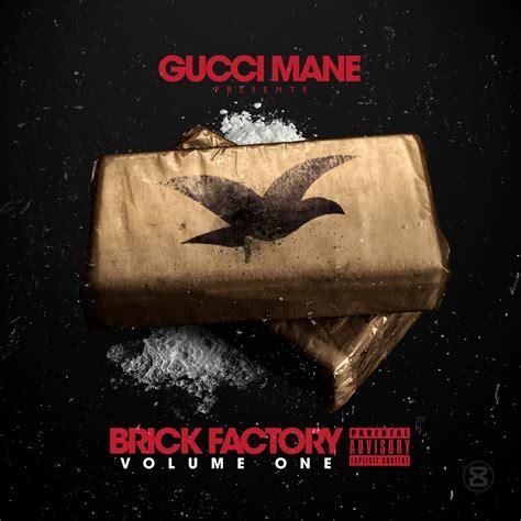gucci mane bricks mp gucci mane brick factory download and stream baseshare
