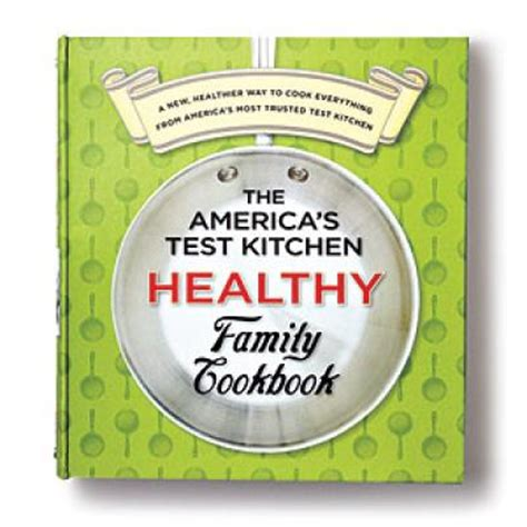 America S Test Kitchen Family Cookbook by 2 The America S Test Kitchen Healthy Family Cookbook