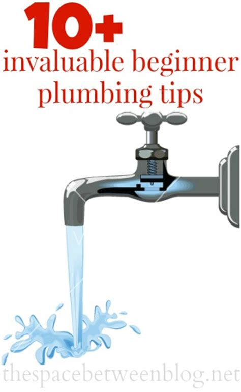 Plumbing Tips by 10 Beginner Plumbing Tips Everyone Should