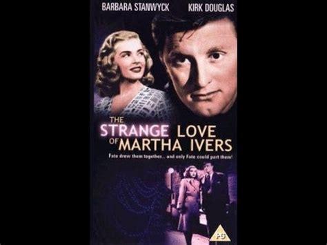 film love strange love the strange love of martha ivers full movie youtube
