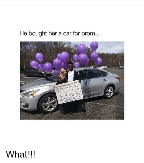 Girl Car Meme - he bought her a car for prom what cars meme on sizzle