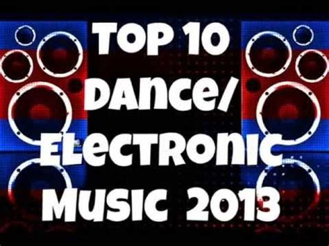 top electronic dance music songs 2012 the top electronic dance music may 2013 youtube