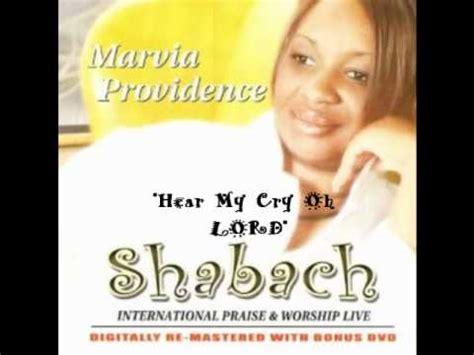 oh lord hear my cry marvia providence hear my cry oh lord