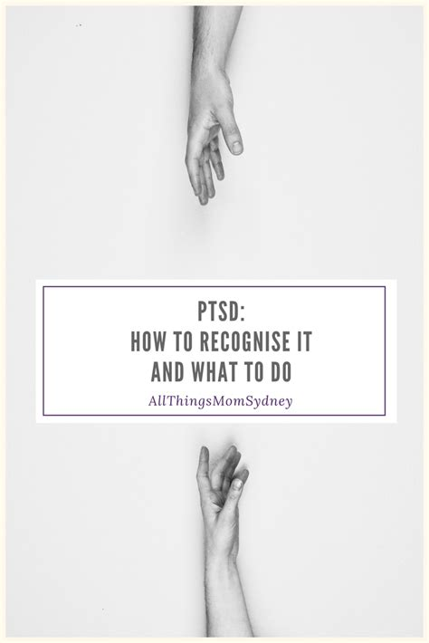 how to a ptsd how to recognise ptsd in others and what to do allthingsmomsydney