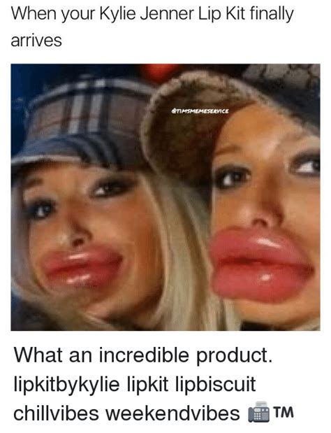 Big Lips Meme - when your kylie jenner lip kit finally arrives what an