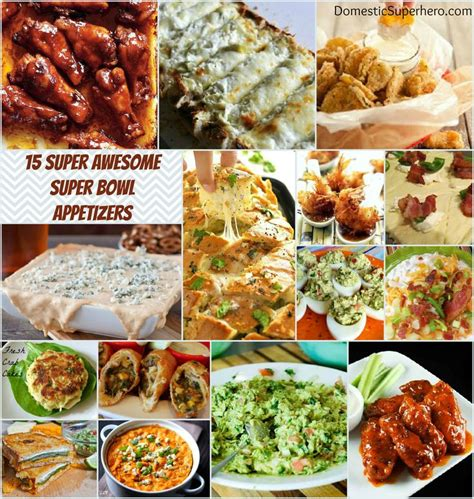 Super Bowl Appetizers by 15 Super Awesome Super Bowl Appetizers