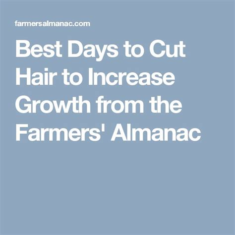 best day to cut hair for growth farmers almanac best days to cut hair for growth 100