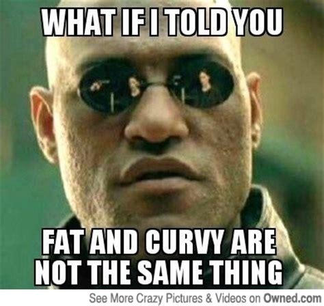 Curvy Women Memes - plus size fat curvy models memes