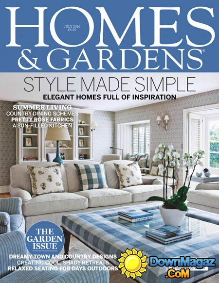 homes gardens july    magazines