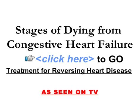 congestive failure late stages stages of dying from congestive failure