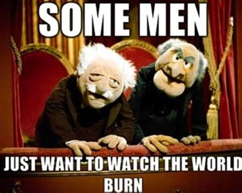 Statler And Waldorf Meme - image 187824 some men just want to watch the world