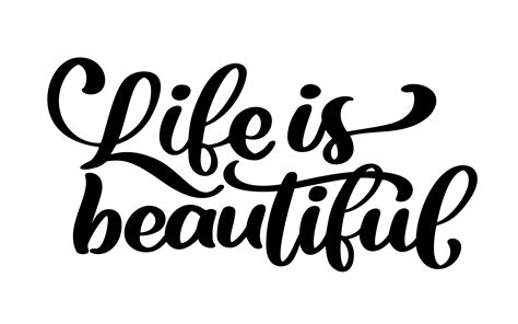life  beautiful hand lettering inscription positive