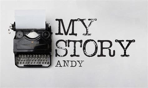 My Story my story andy fortress church