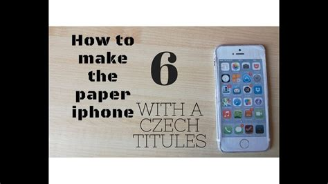 How To Make A Paper Iphone - how to make a paper iphone 6