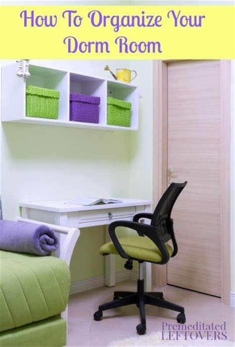 how to keep your room organized how to organize your room premeditated leftovers