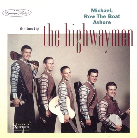 michael row the boat ashore history quot best of the highwaymen quot cd on the original highwaymen website