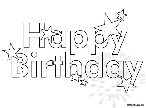 coloring pages that say happy birthday happy birthday with stars coloring