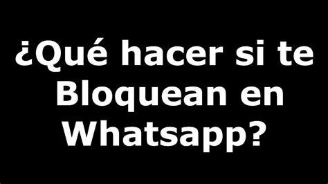 que hacer por su 191 que hacer si te bloquean en whatsapp wassap youtube