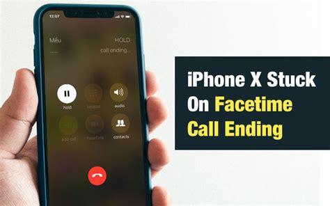 top  ways  fix iphone  stuck  facetime call