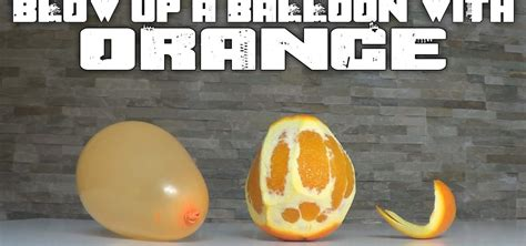 up a balloon with orange up a balloon with orange 171 science experiments