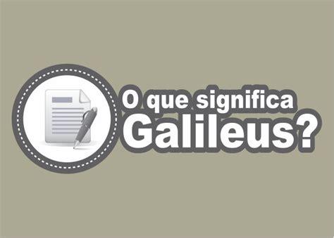 Sketches O Que Significa by O Que Significa Galileu Na B 237 Blia