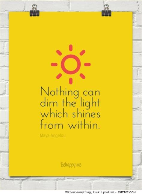 Nothing Can Dim The Light That Shines From Within by 378 Best Images About Psitive On George