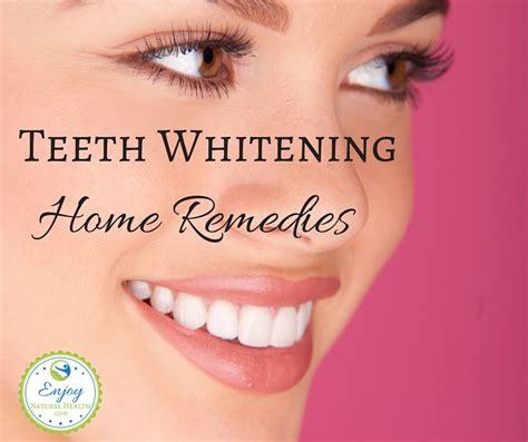 awesome teeth whitening home remedies enjoy health