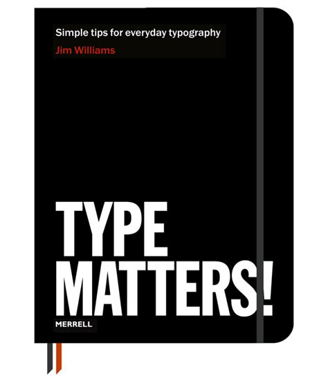 typography matters type matters by jim williams 2012