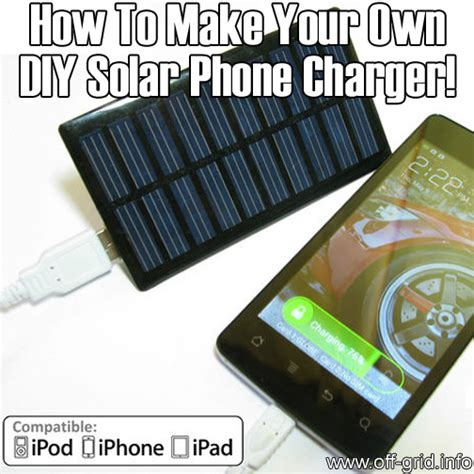diy solar phone charger how to make your own diy solar phone charger off grid