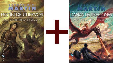 danza de dragones c 243 mo leer fest 237 n de cuervos y danza de dragones a la vez ii orden para nuevos lectores