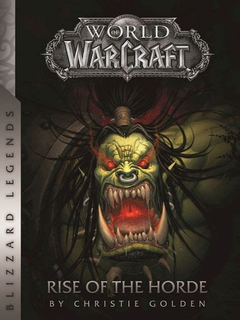 libro world of warcraft rise world of warcraft rise of the horde by christie golden paperback barnes noble 174