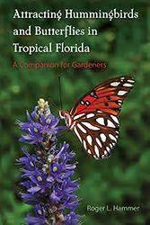 botanica ii flowers that attract hummingbirds and butterflies volume 2 books press of florida attracting hummingbirds and