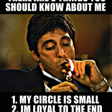 Scarface Meme - loyalty meme scarface quotes pinterest meme