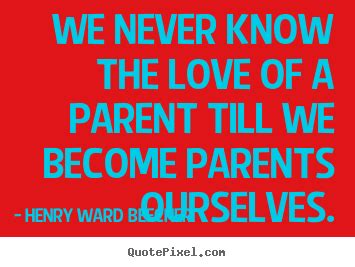 images of love of parents design custom picture quotes about love we never know