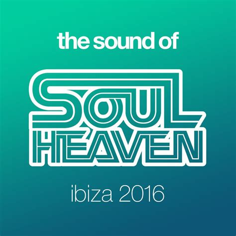 Sound Of Ibiza Logo 4 the sound of soul heaven ibiza 2016 continuous dj mix