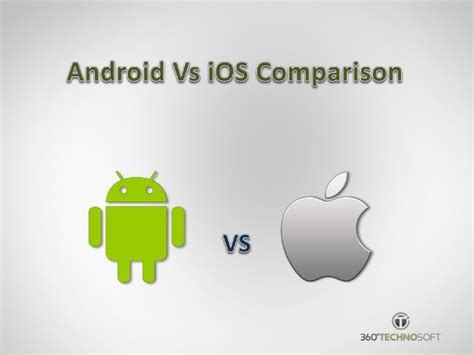ios vs android comparison android vs apple ios comparison