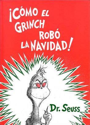 como el grinch robo 161 c 243 mo el grinch rob 243 la navidad how the grinch stole christmas by dr seuss hardcover