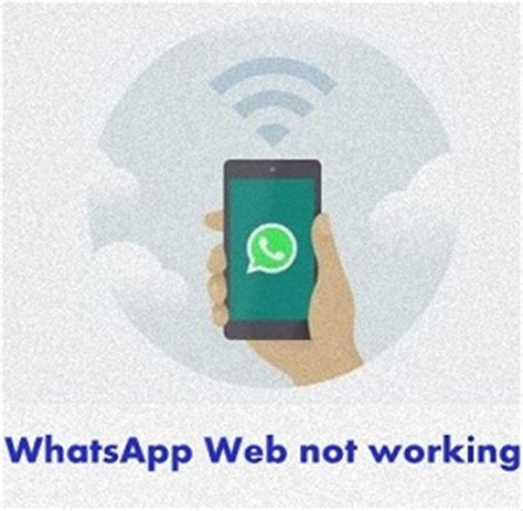 not working on android fix whatsapp web not working on android how to