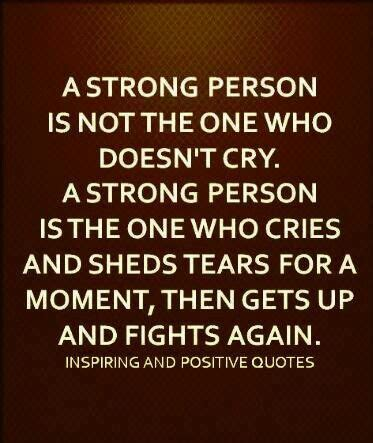 Shed Some Tears by Don T Be Afraid To Shed Some Tears Quotes And Sayings