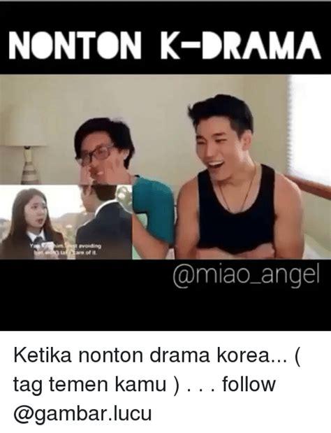 drama korea romantis n lucu nontonk drama tare of it la angel ketika nonton drama
