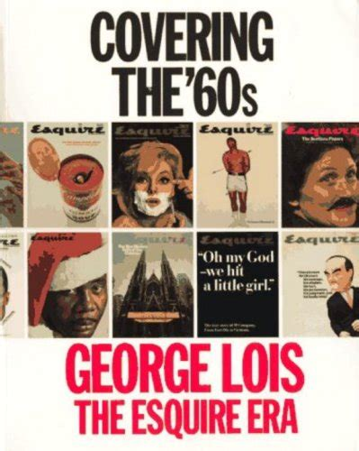 the era books covering the 60s george lois the esquire era