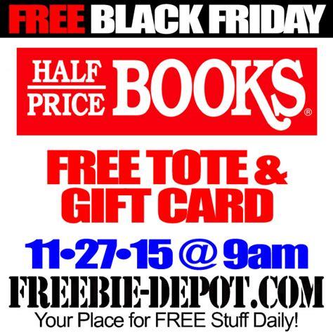 Half Price Books Gift Card - free black friday stuff half price books free tote gift card 11 27 15