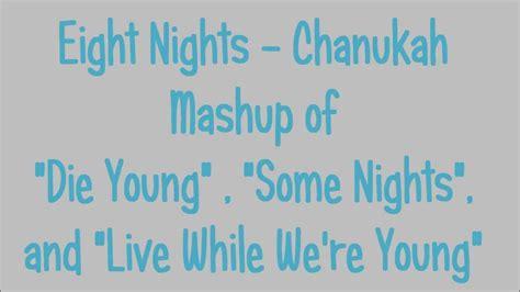 lyrics of mashup standfour eight nights hanukkah mashup lyrics
