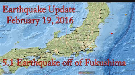earthquake update 5 1 earthquake off of fukushima earthquake update