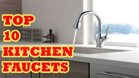 top 10 kitchen faucets top best kitchen faucet 2017 reviews 10 best kitchen